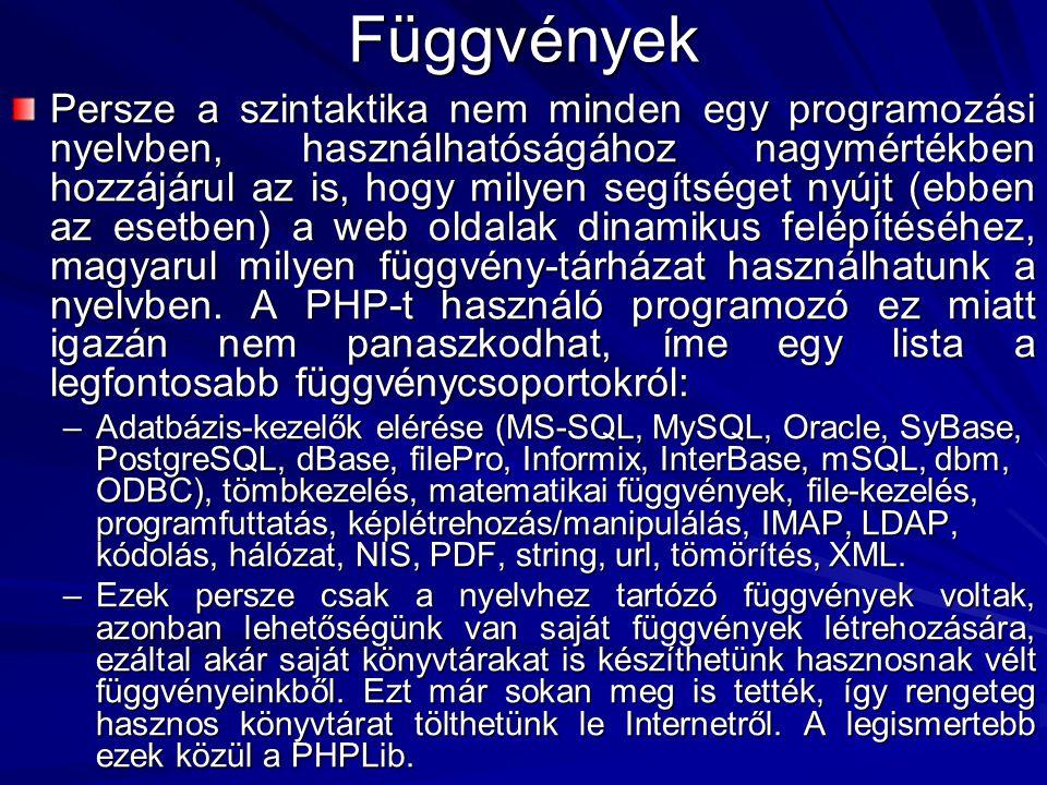 Nyelvi struktúrák Fontosak még a nyelv által strukturális szempontból nyújtott lehetőségek/korlátok.