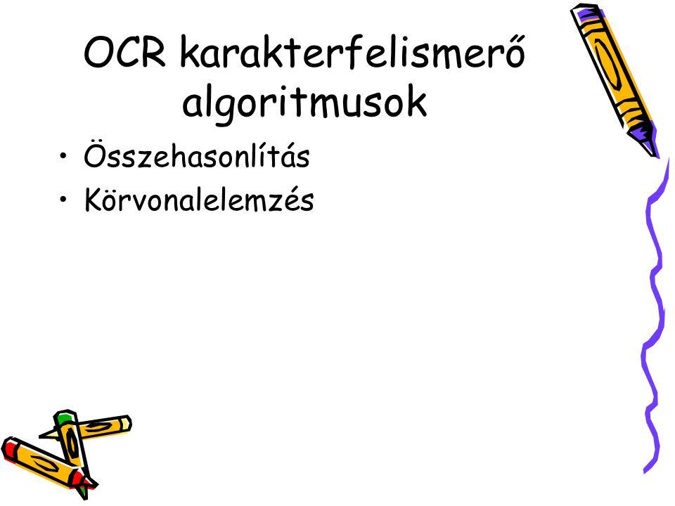 OCR karakterfelismerő algoritmusok Összehasonlítás Körvonalelemzés
