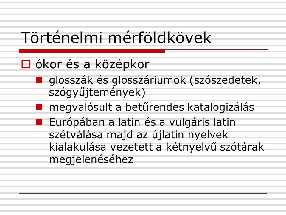  az első magyar egynyelvű szótárak a XVIII.sz.