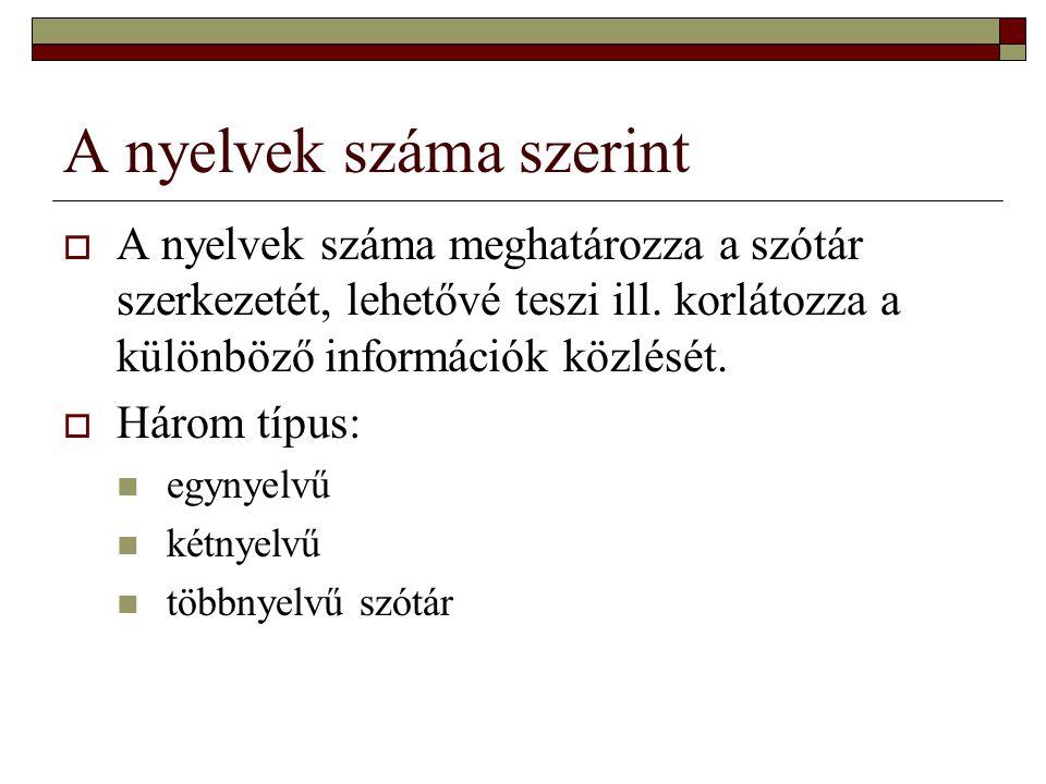 A nyelvek száma szerint  A nyelvek száma meghatározza a szótár szerkezetét, lehetővé teszi ill.