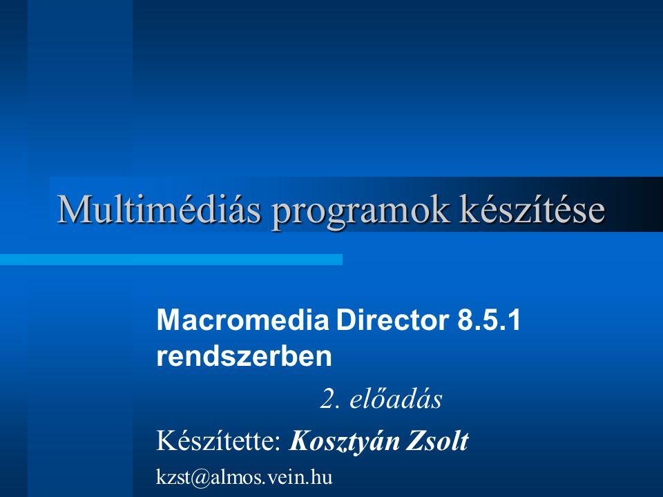 Multimédiás programok készítése Macromedia Director 8.5.1 rendszerben 2.