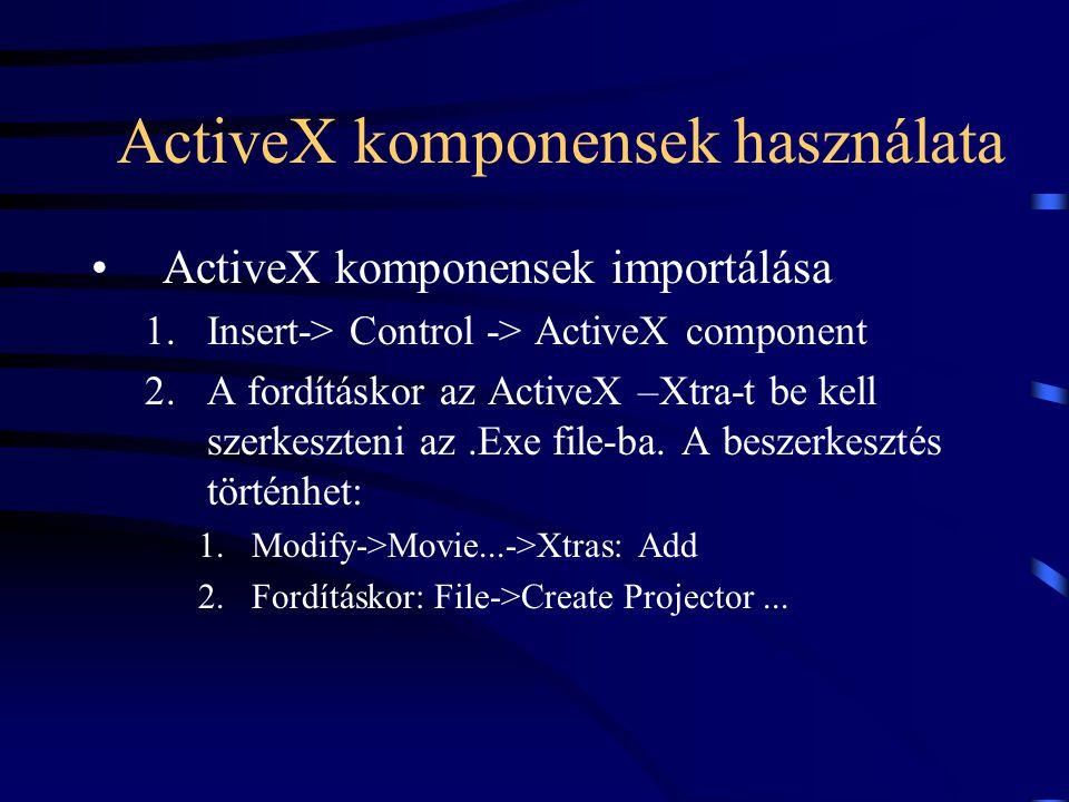 ActiveX komponensek használata ActiveX komponensek importálása 1.Insert-> Control -> ActiveX component 2.A fordításkor az ActiveX –Xtra-t be kell szerkeszteni az.Exe file-ba.