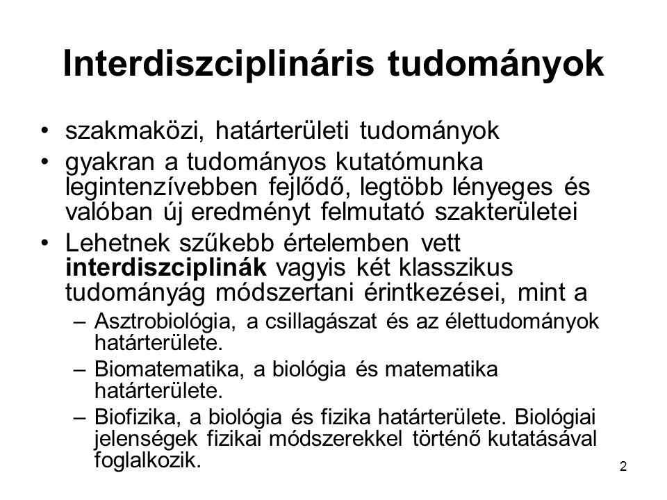 3 –Biokémia, a biológia és kémia határterülete.