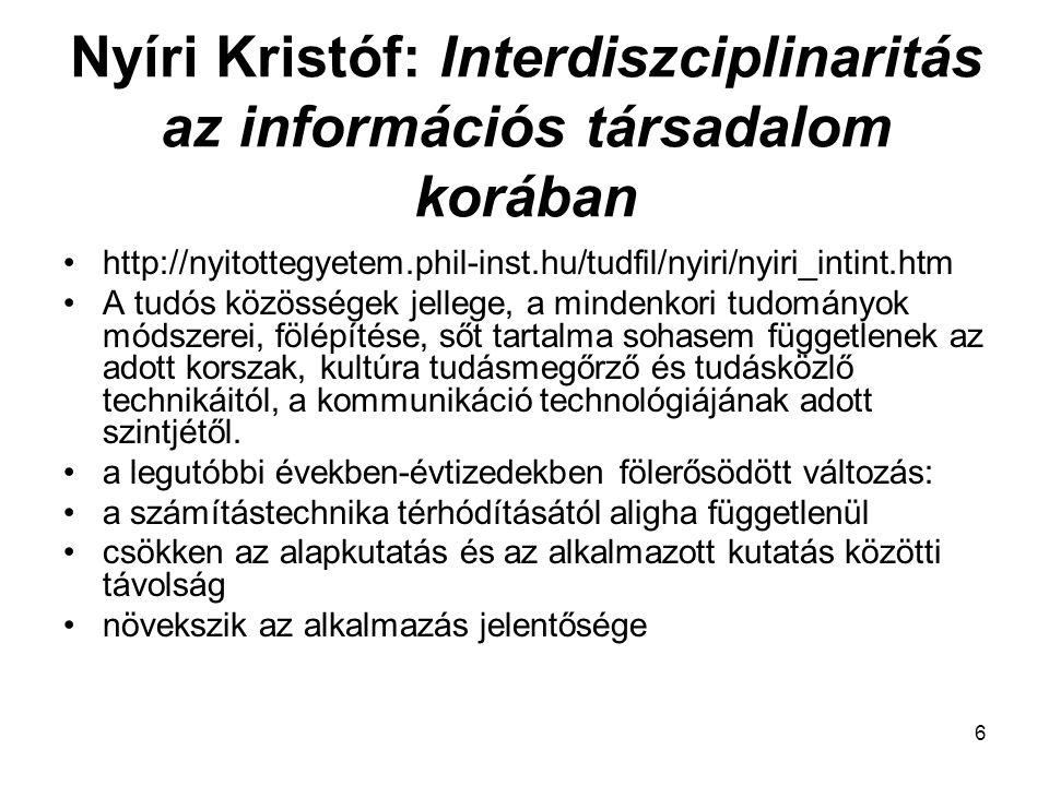 6 Nyíri Kristóf: Interdiszciplinaritás az információs társadalom korában http://nyitottegyetem.phil-inst.hu/tudfil/nyiri/nyiri_intint.htm A tudós közö