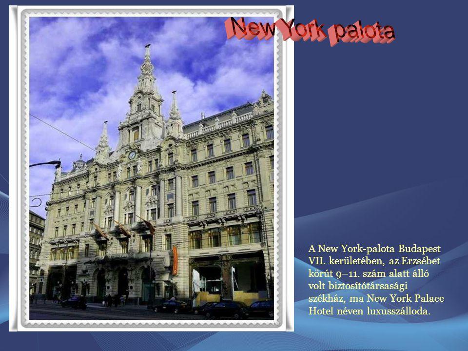 A New York-palota Budapest VII. kerületében, az Erzsébet körút 9–11. szám alatt álló volt biztosítótársasági székház, ma New York Palace Hotel néven l