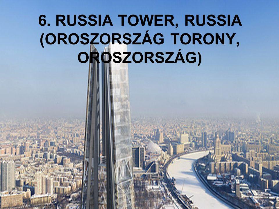6. RUSSIA TOWER, RUSSIA (OROSZORSZÁG TORONY, OROSZORSZÁG)