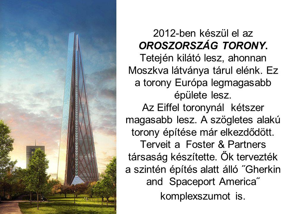 2012-ben készül el az OROSZORSZÁG TORONY.