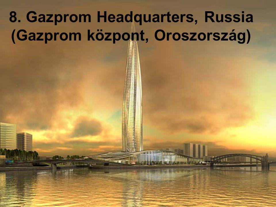 8. Gazprom Headquarters, Russia (Gazprom központ, Oroszország)