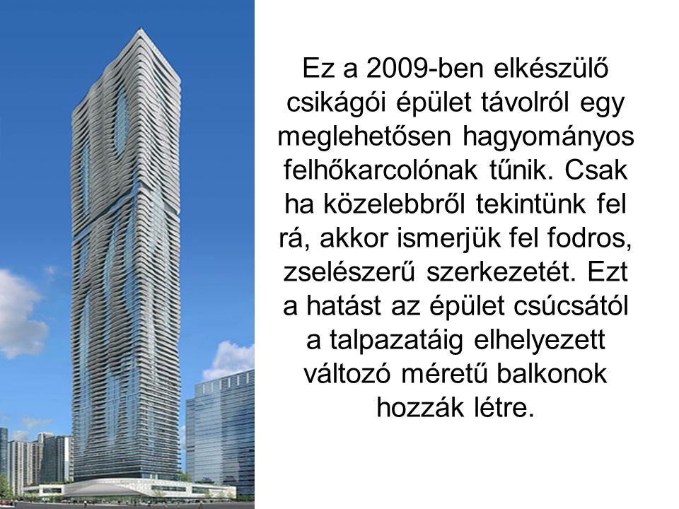 Ez a 2009-ben elkészülő csikágói épület távolról egy meglehetősen hagyományos felhőkarcolónak tűnik.