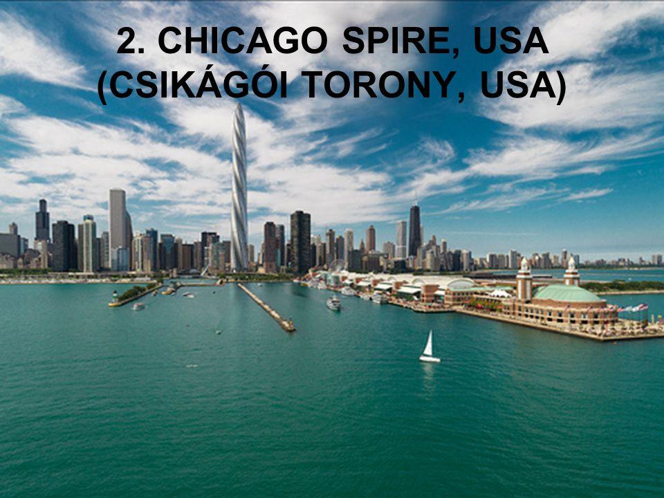 2. CHICAGO SPIRE, USA (CSIKÁGÓI TORONY, USA)