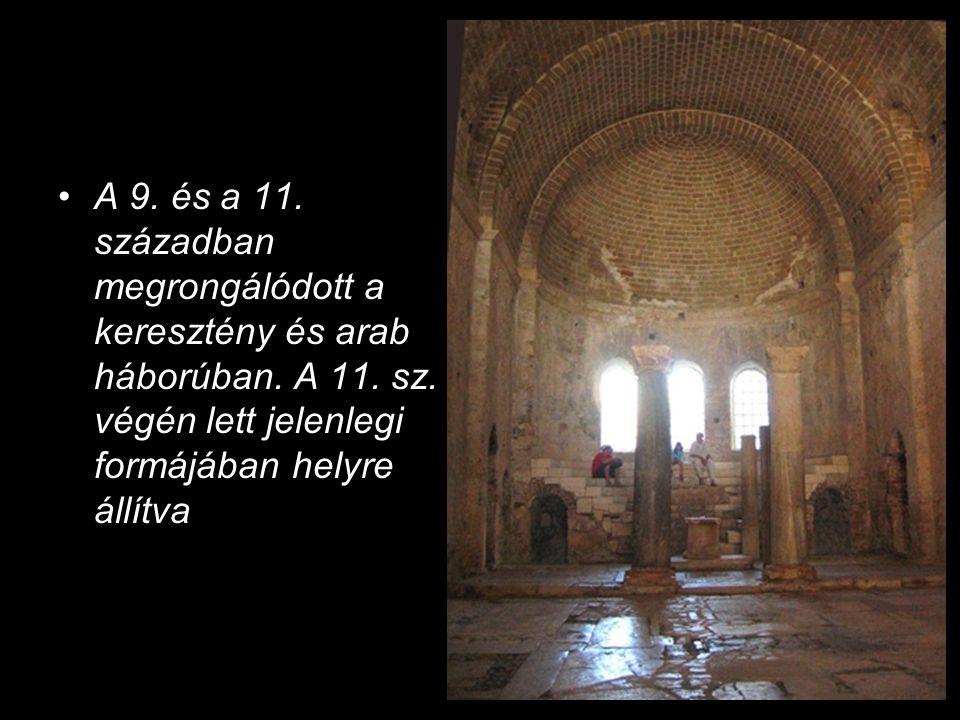 A 9.és a 11. században megrongálódott a keresztény és arab háborúban.