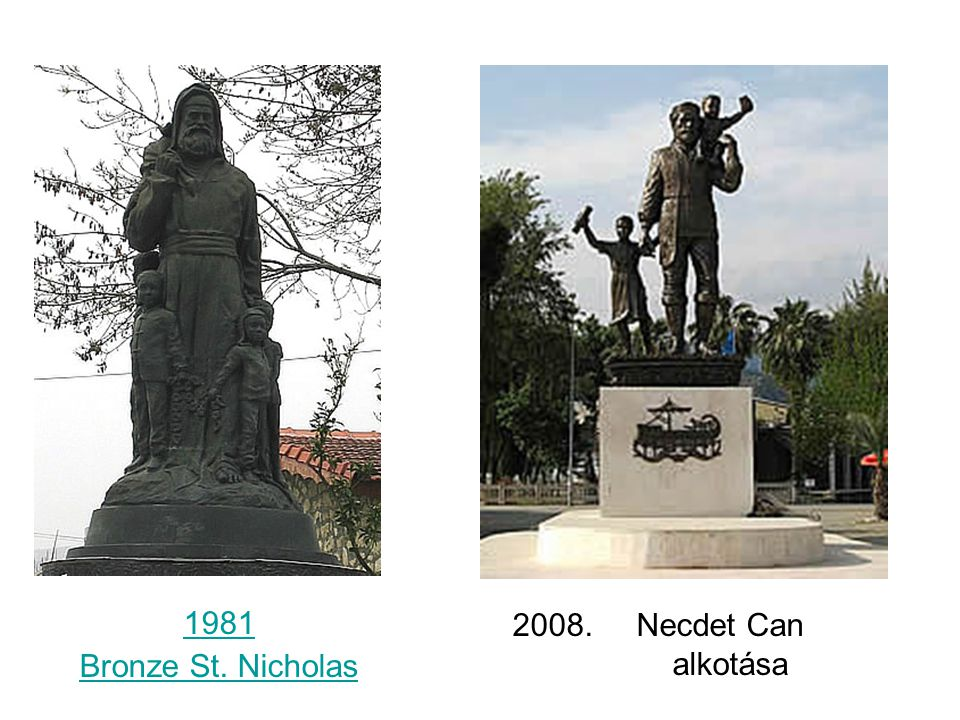 1981 Bronze St. Nicholas 2008. Necdet Can alkotása