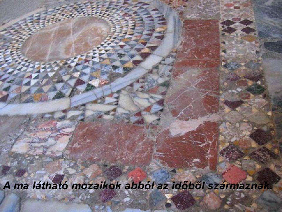 A ma látható mozaikok abból az időből származnak.