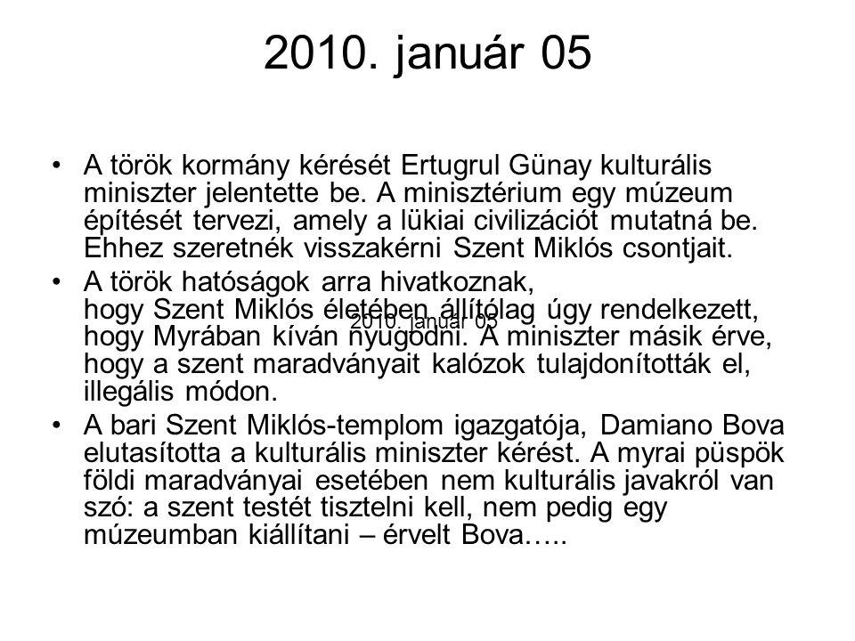 2010.január 05 A török kormány kérését Ertugrul Günay kulturális miniszter jelentette be.