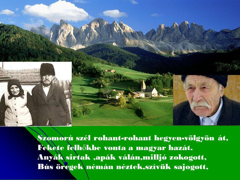 Nem feledjük,nem feledjük azt az esztend ő t, Amikor szép Magyarország darabokra tört,