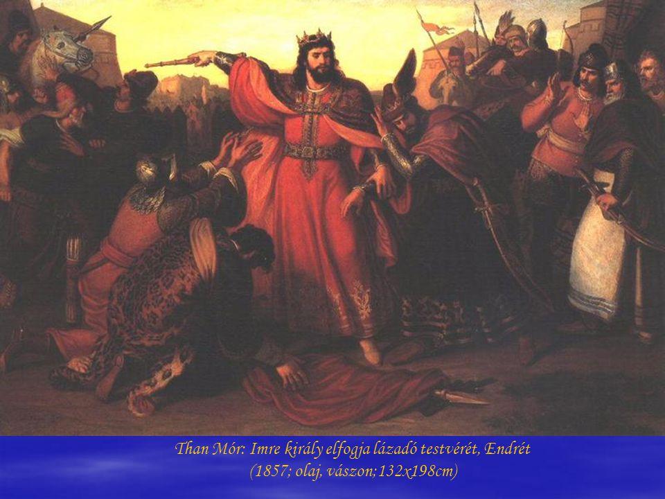 Than Mór: Imre király elfogja lázadó testvérét, Endrét (1857; olaj, vászon;132x198cm)