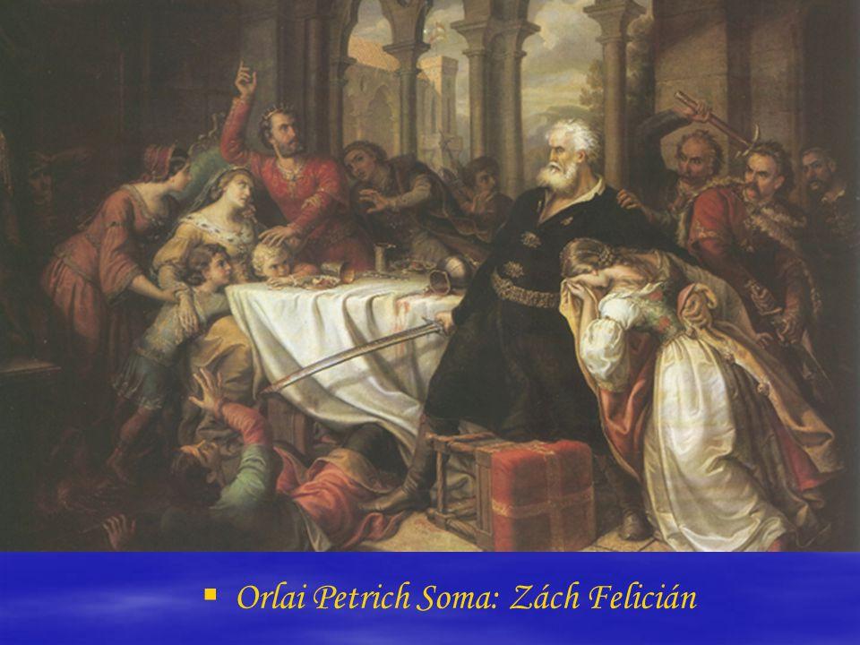 Orlai Petrics Soma: Zách Felicián   Orlai Petrich Soma: Zách Felicián