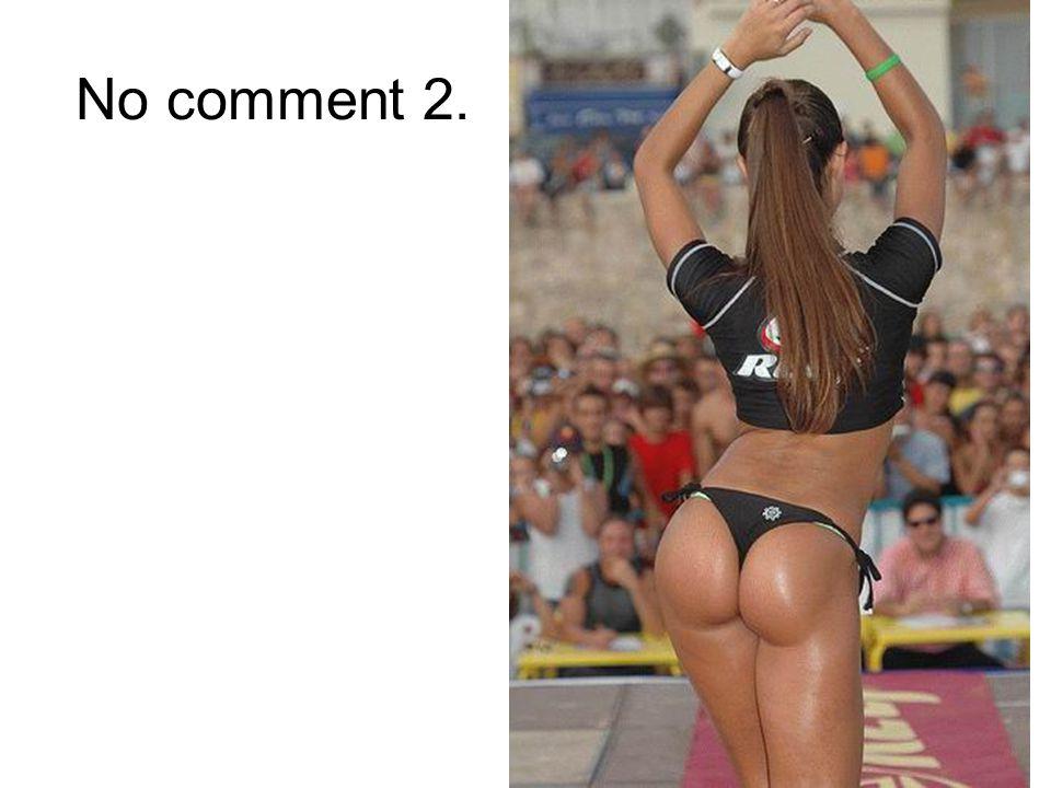 No comment 2.