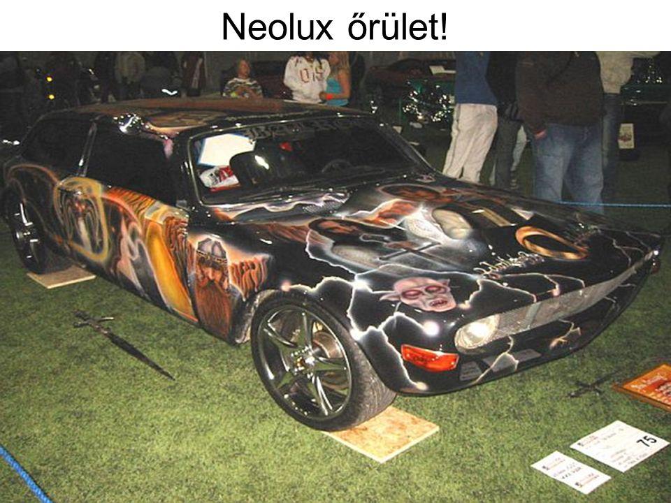 Neolux őrület!