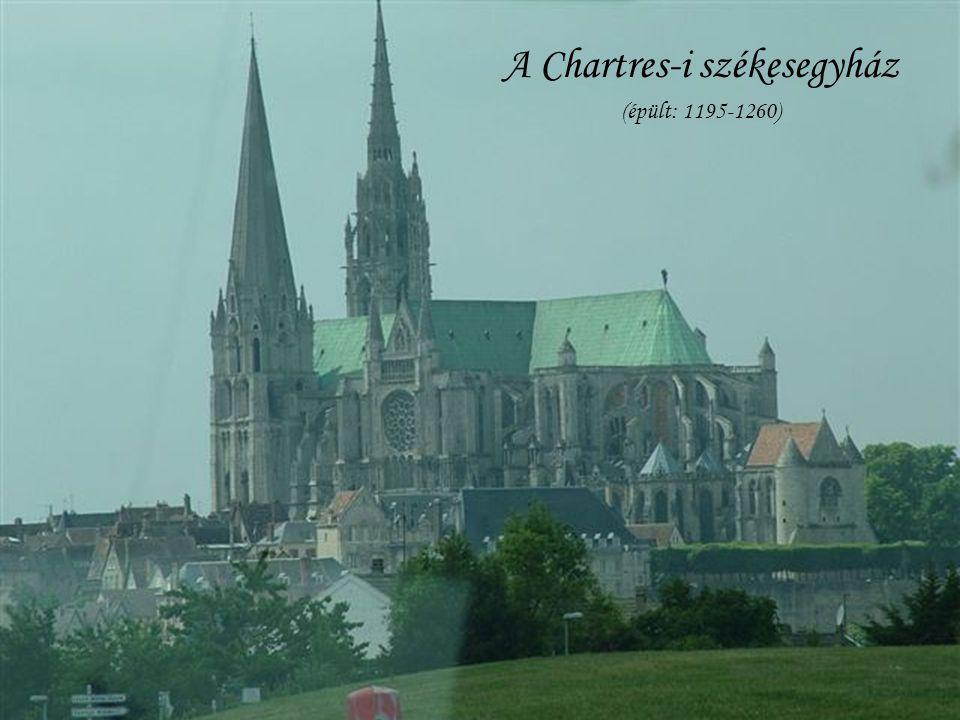 A Chartres-i székesegyház (épült: 1195-1260)