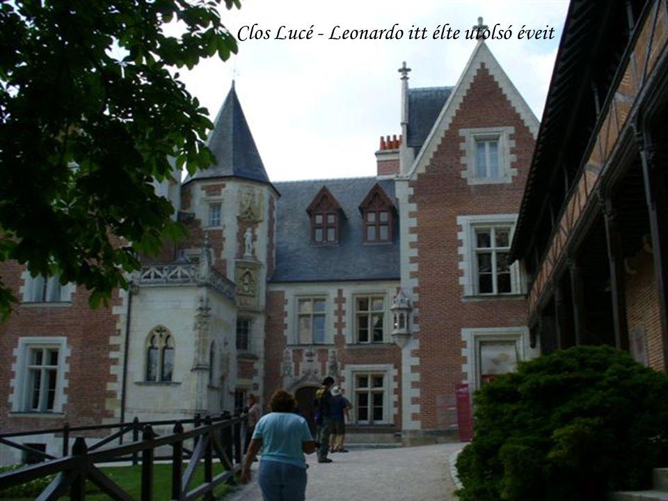 Clos Lucé - Leonardo itt élte utolsó éveit