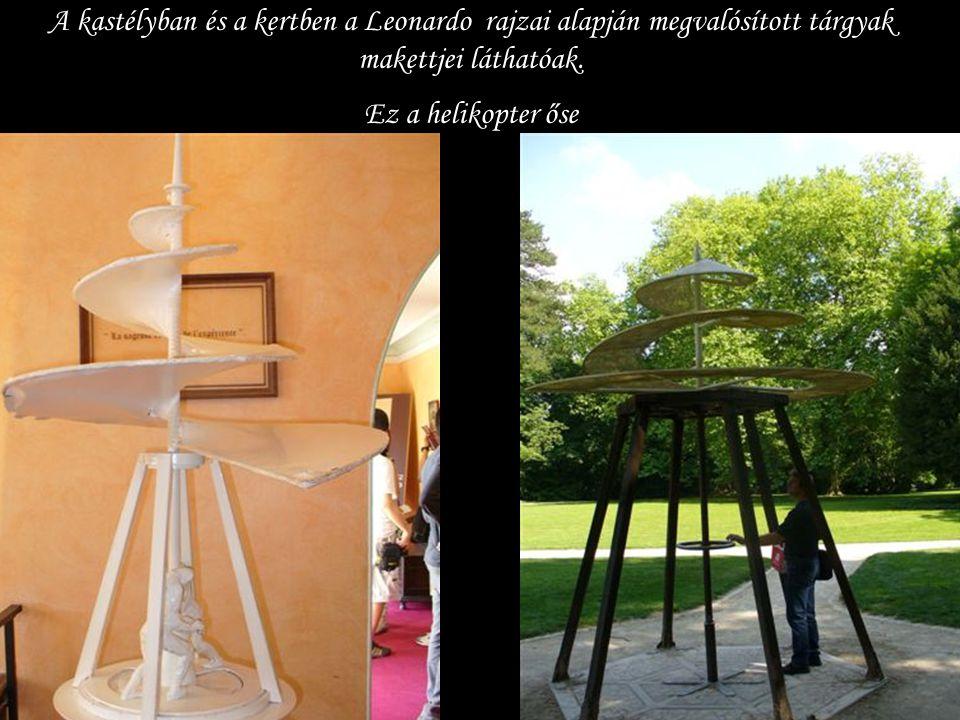 A kastélyban és a kertben a Leonardo rajzai alapján megvalósított tárgyak makettjei láthatóak.