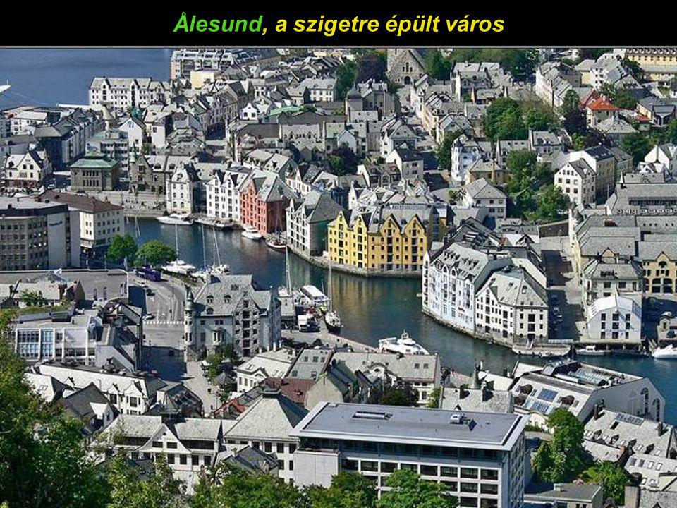 A szép Ålesund városa, az Atlanti Óceán partján.