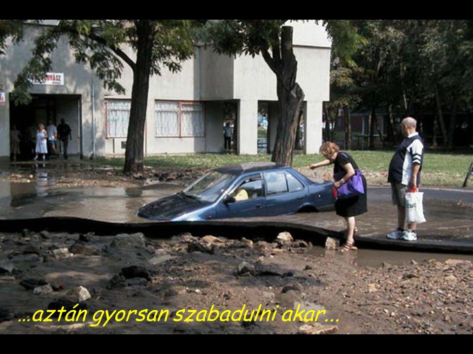 …de mostanra az autó motorja valószínűleg halott... Figyeld, itt ez az úriembert...