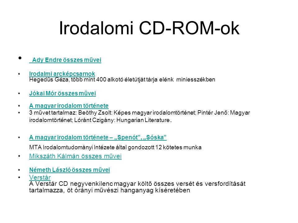 Irodalomi CD-ROM-ok Ady Endre összes művei Ady Endre összes művei Irodalmi arcképcsarnok Hegedűs Géza, több mint 400 alkotó életútját tárja elénk mini