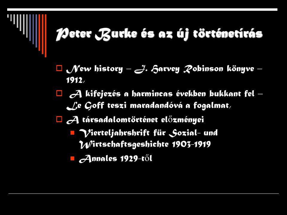 Peter Burke és az új történetírás  New history – J.