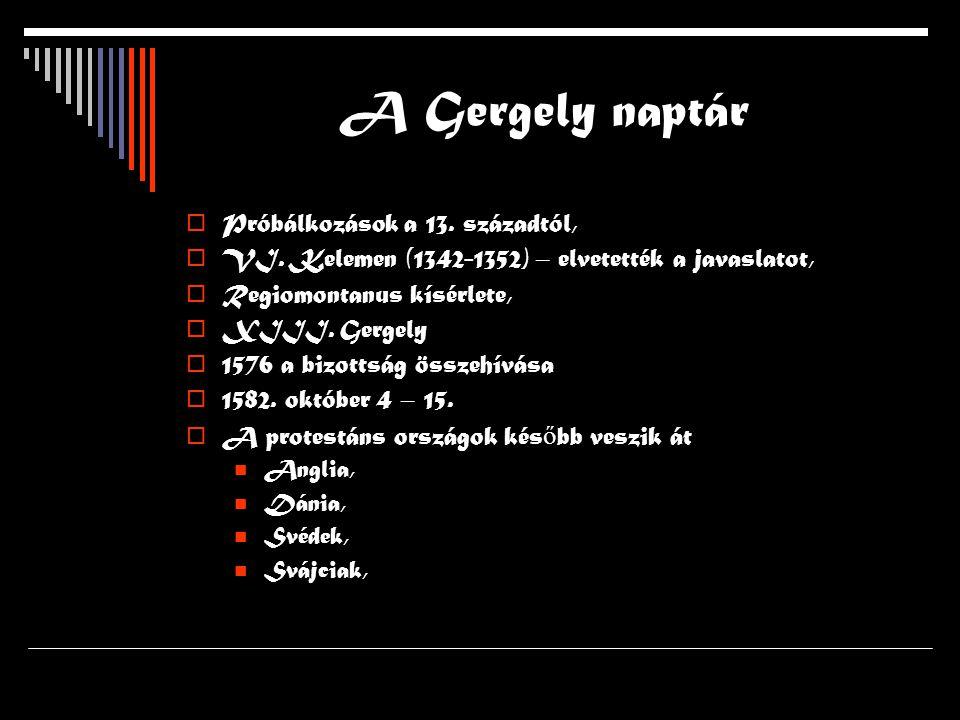 A Gergely naptár  Próbálkozások a 13.századtól,  VI.