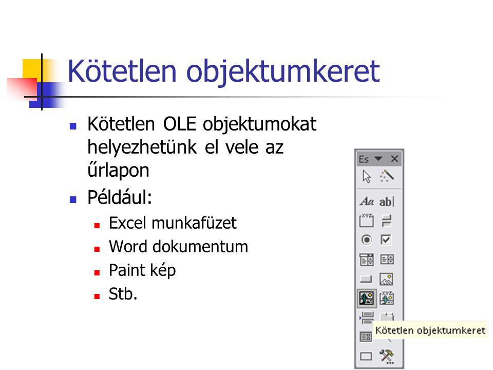 Kötött objektumkeret A rekordforrásban szereplő OLE megjelenítésére használható Például: Képek Automatikus aktiválás Ige