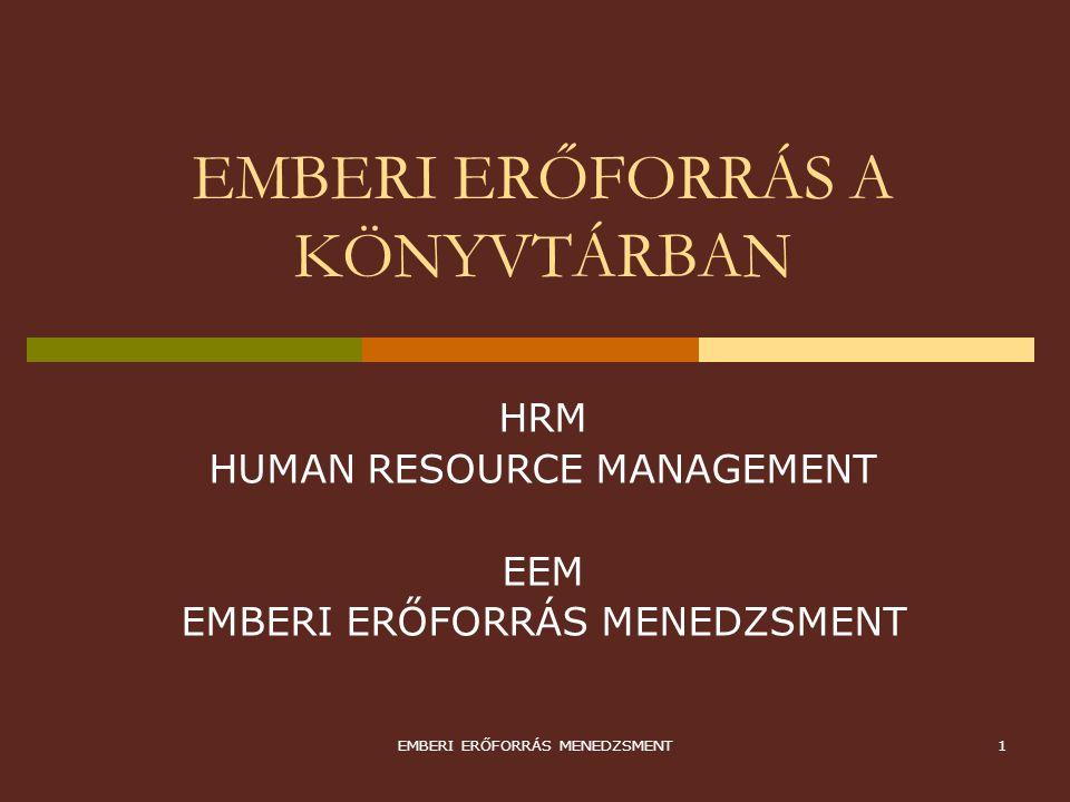 2 Resource management = Forrás gazdálkodás  Humán  Pénzügyi  infrastruktúra