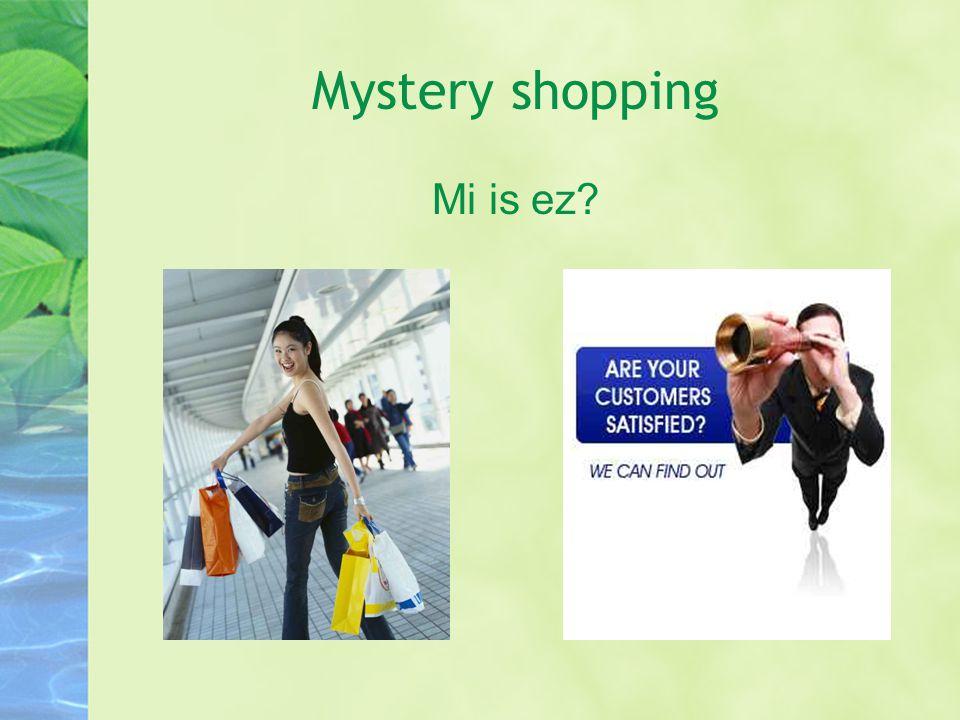 Mystery shopping Mi is ez?