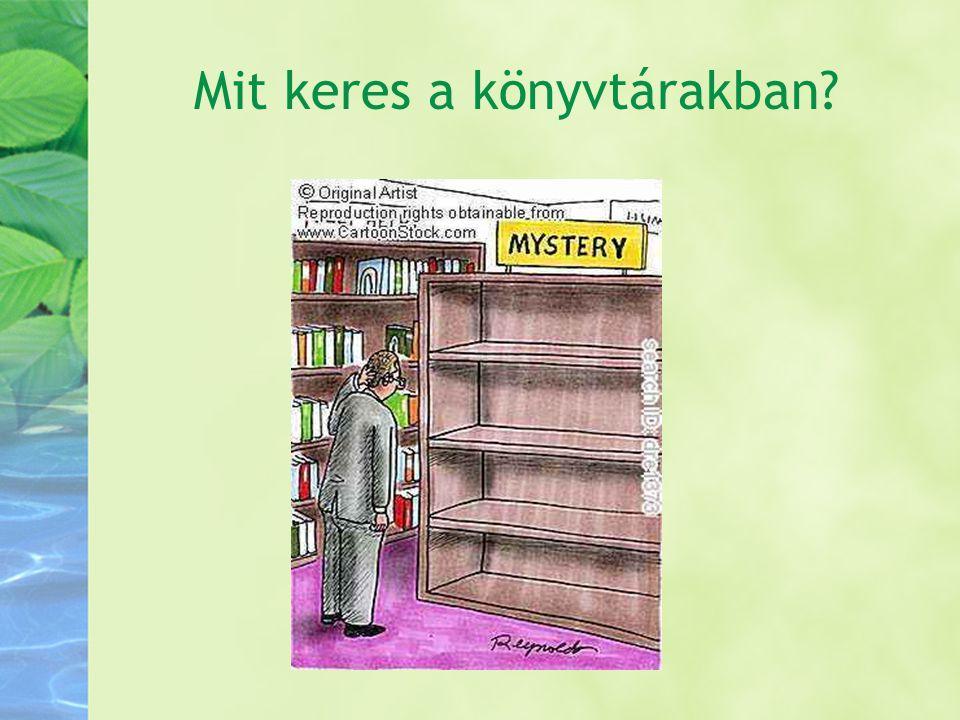 Mit keres a könyvtárakban?