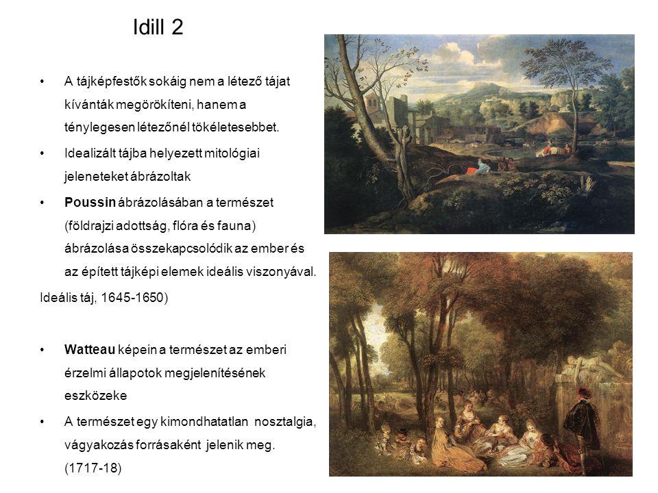 Idill 2 A tájképfestők sokáig nem a létező tájat kívánták megörökíteni, hanem a ténylegesen létezőnél tökéletesebbet. Idealizált tájba helyezett mitol
