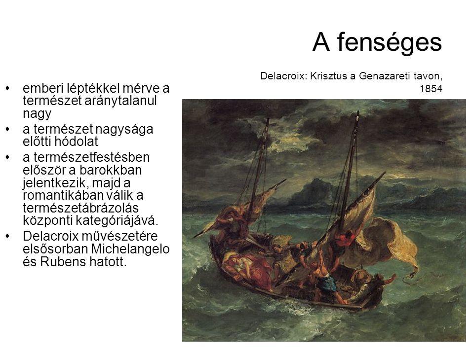 A fenséges Delacroix: Krisztus a Genazareti tavon, 1854 emberi léptékkel mérve a természet aránytalanul nagy a természet nagysága előtti hódolat a ter