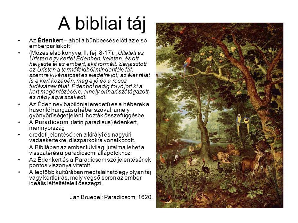 """A bibliai táj Az Édenkert – ahol a bűnbeesés előtt az első emberpár lakott (Mózes első könyve, II. fej. 8-17): """"Ültetett az Úristen egy kertet Édenben"""