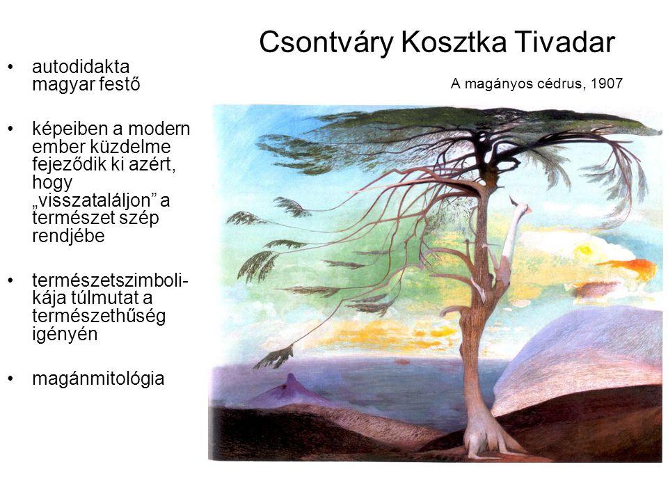 """Csontváry Kosztka Tivadar A magányos cédrus, 1907 autodidakta magyar festő képeiben a modern ember küzdelme fejeződik ki azért, hogy """"visszataláljon"""""""