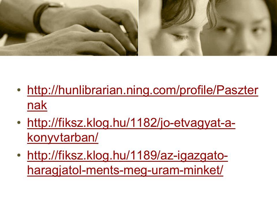 http://hunlibrarian.ning.com/profile/Paszter nakhttp://hunlibrarian.ning.com/profile/Paszter nak http://fiksz.klog.hu/1182/jo-etvagyat-a- konyvtarban/