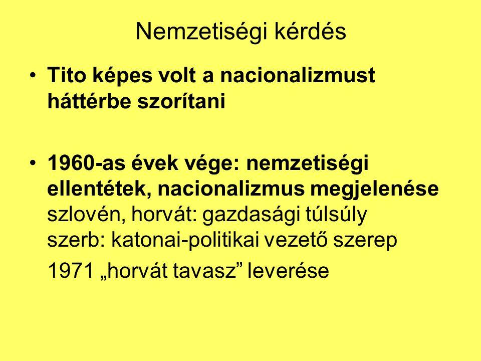 """Nemzetiségi kérdés Tito képes volt a nacionalizmust háttérbe szorítani 1960-as évek vége: nemzetiségi ellentétek, nacionalizmus megjelenése szlovén, horvát: gazdasági túlsúly szerb: katonai-politikai vezető szerep 1971 """"horvát tavasz leverése"""