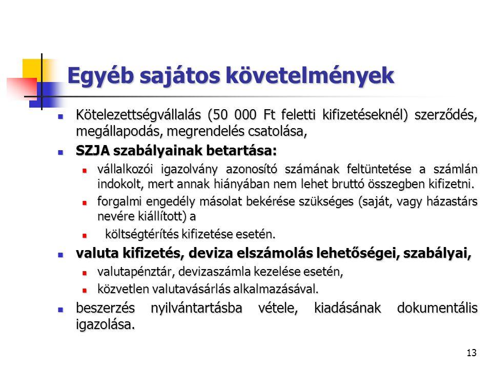 13 Egyéb sajátos követelmények Kötelezettségvállalás (50 000 Ft feletti kifizetéseknél) szerződés, megállapodás, megrendelés csatolása, Kötelezettségv