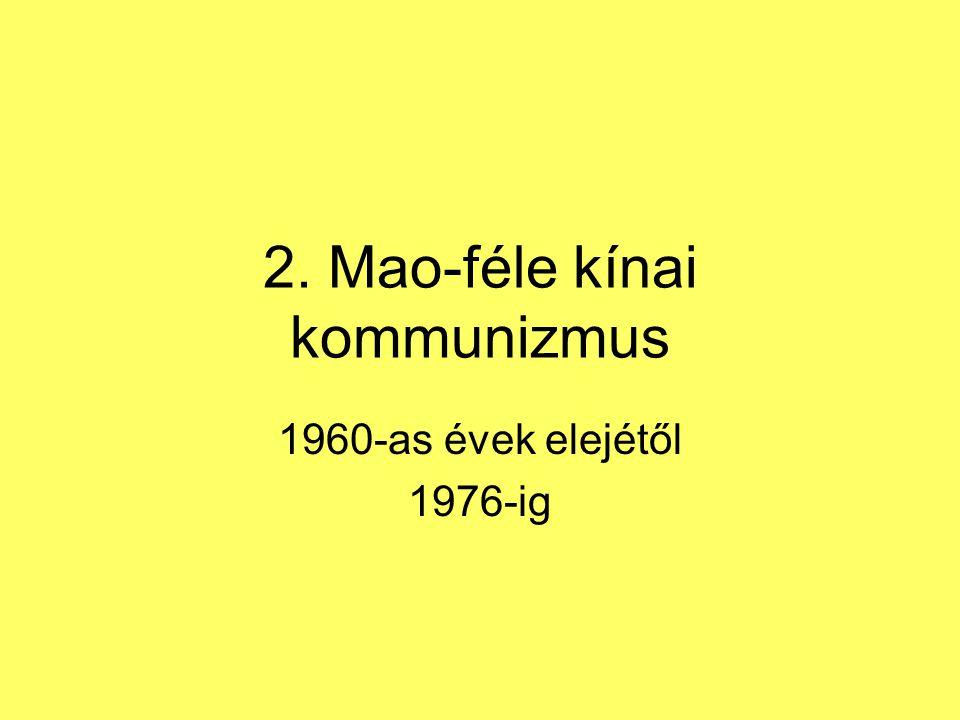 2. Mao-féle kínai kommunizmus 1960-as évek elejétől 1976-ig