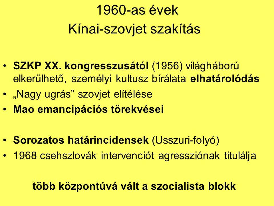 """1960-as évek Kínai-szovjet szakítás SZKP XX. kongresszusától (1956) világháború elkerülhető, személyi kultusz bírálata elhatárolódás """"Nagy ugrás"""" szov"""