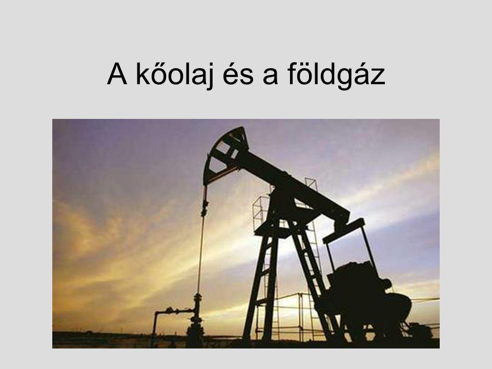 A kőolaj és a földgáz