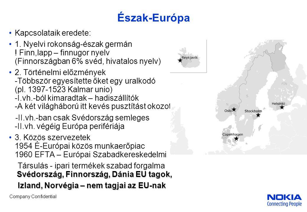 Észak-Európa Kapcsolataik eredete: 1. Nyelvi rokonság-észak germán ! Finn,lapp – finnugor nyelv (Finnországban 6% svéd, hivatalos nyelv) 2. Történelmi