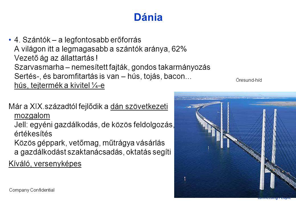 Company Confidential Dánia 4. Szántók – a legfontosabb erőforrás A világon itt a legmagasabb a szántók aránya, 62% Vezető ág az állattartás ! Szarvasm