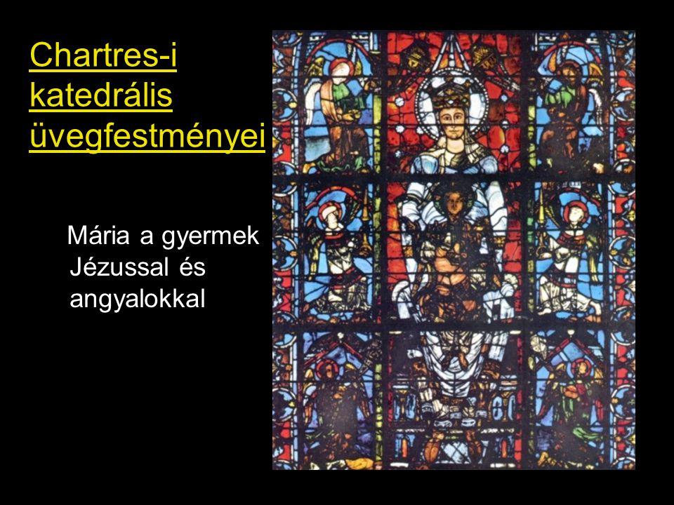 Chartres-i katedrális üvegfestményei Mária a gyermek Jézussal és angyalokkal
