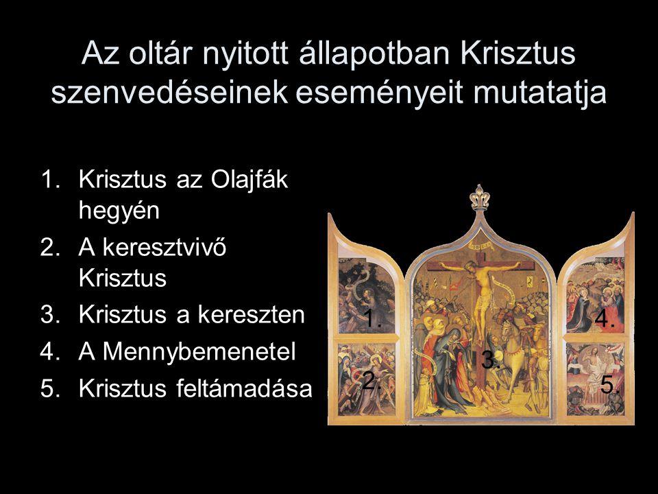 Az oltár nyitott állapotban Krisztus szenvedéseinek eseményeit mutatatja 1.Krisztus az Olajfák hegyén 2.A keresztvivő Krisztus 3.Krisztus a kereszten 4.A Mennybemenetel 5.Krisztus feltámadása 1.