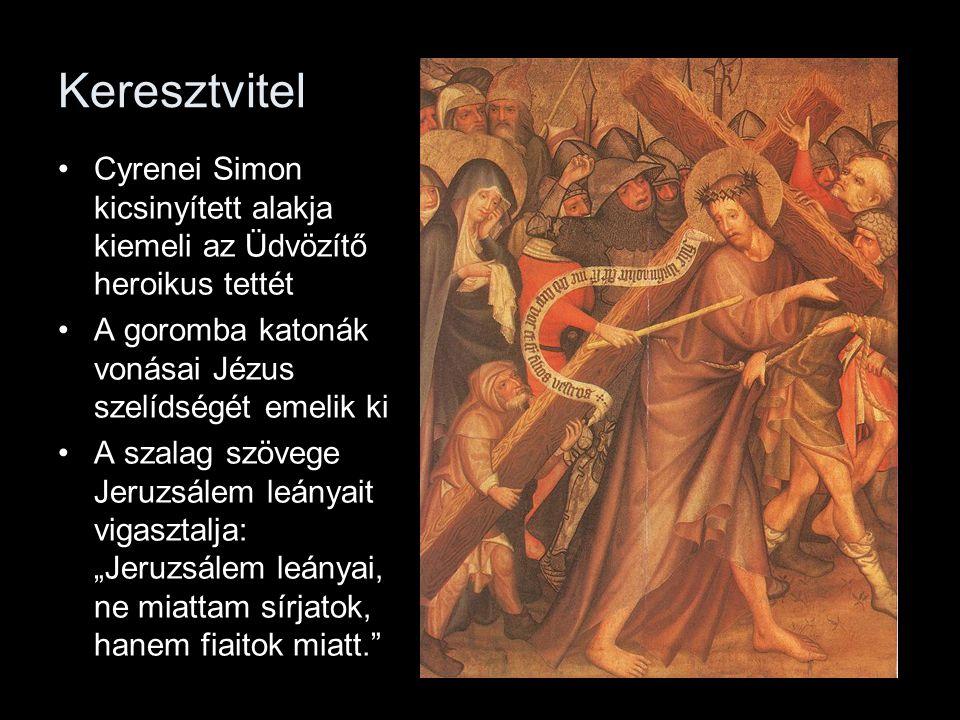 """Keresztvitel Cyrenei Simon kicsinyített alakja kiemeli az Üdvözítő heroikus tettét A goromba katonák vonásai Jézus szelídségét emelik ki A szalag szövege Jeruzsálem leányait vigasztalja: """"Jeruzsálem leányai, ne miattam sírjatok, hanem fiaitok miatt."""